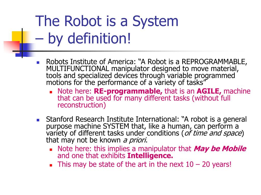 The Robot is a System