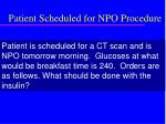 patient scheduled for npo procedure