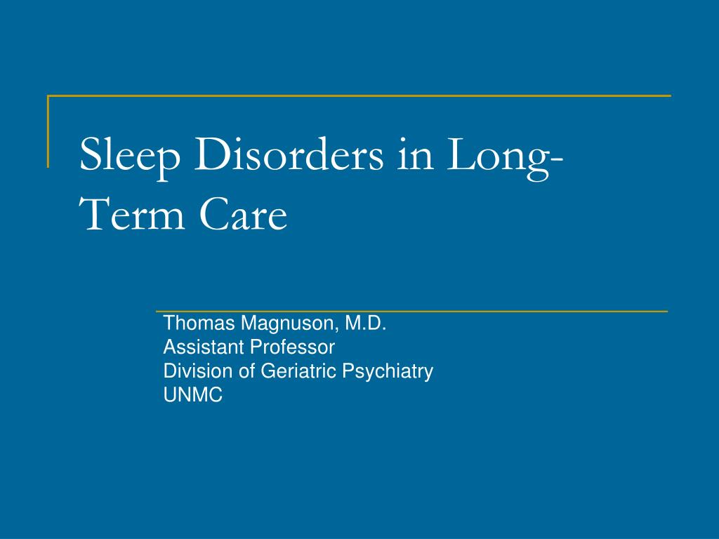sleep disorders in long term care l.