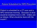 patient scheduled for npo procedure