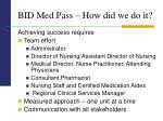 bid med pass how did we do it