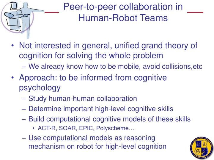 Peer to peer collaboration in human robot teams