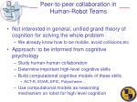 peer to peer collaboration in human robot teams