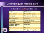 getting regular medical care