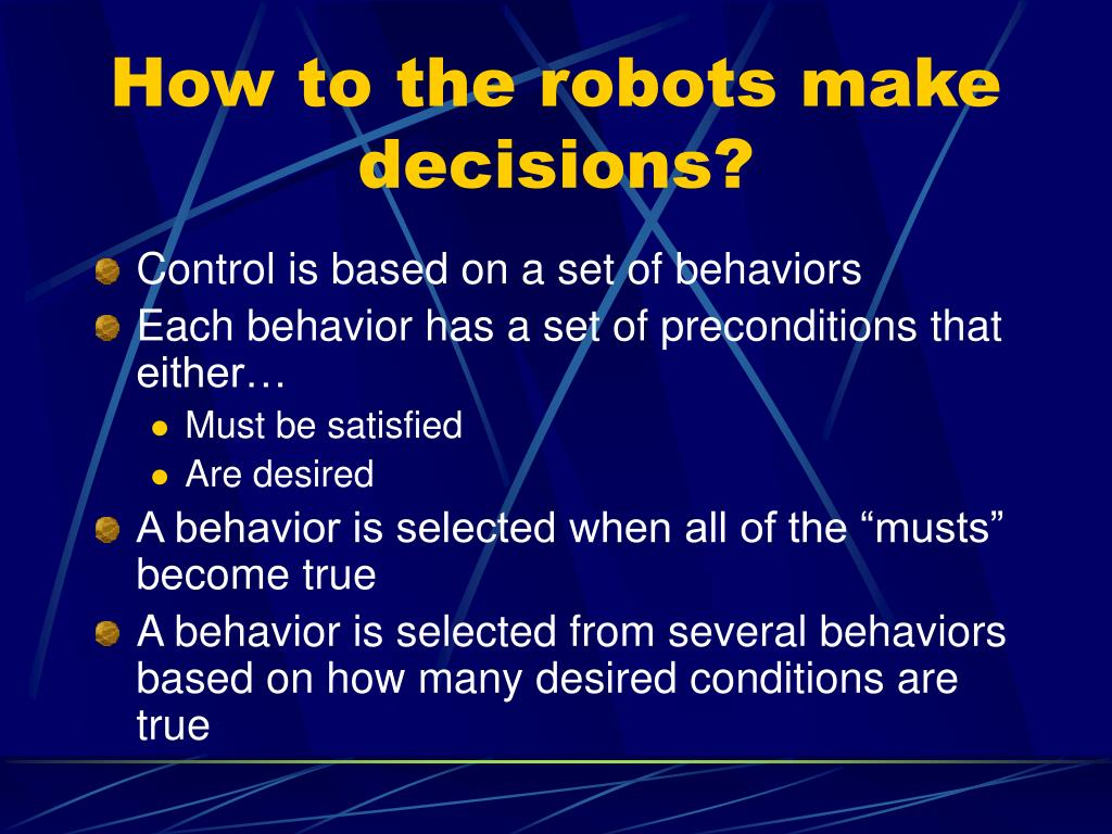 How to the robots make decisions?