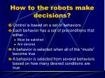 how to the robots make decisions