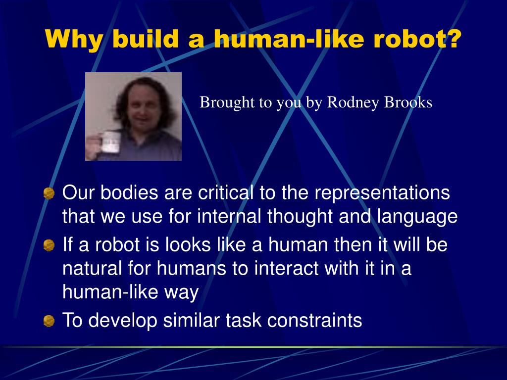 Why build a human-like robot?