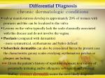 differential diagnosis chronic dermatologic conditions