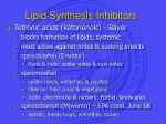 lipid synthesis inhibitors