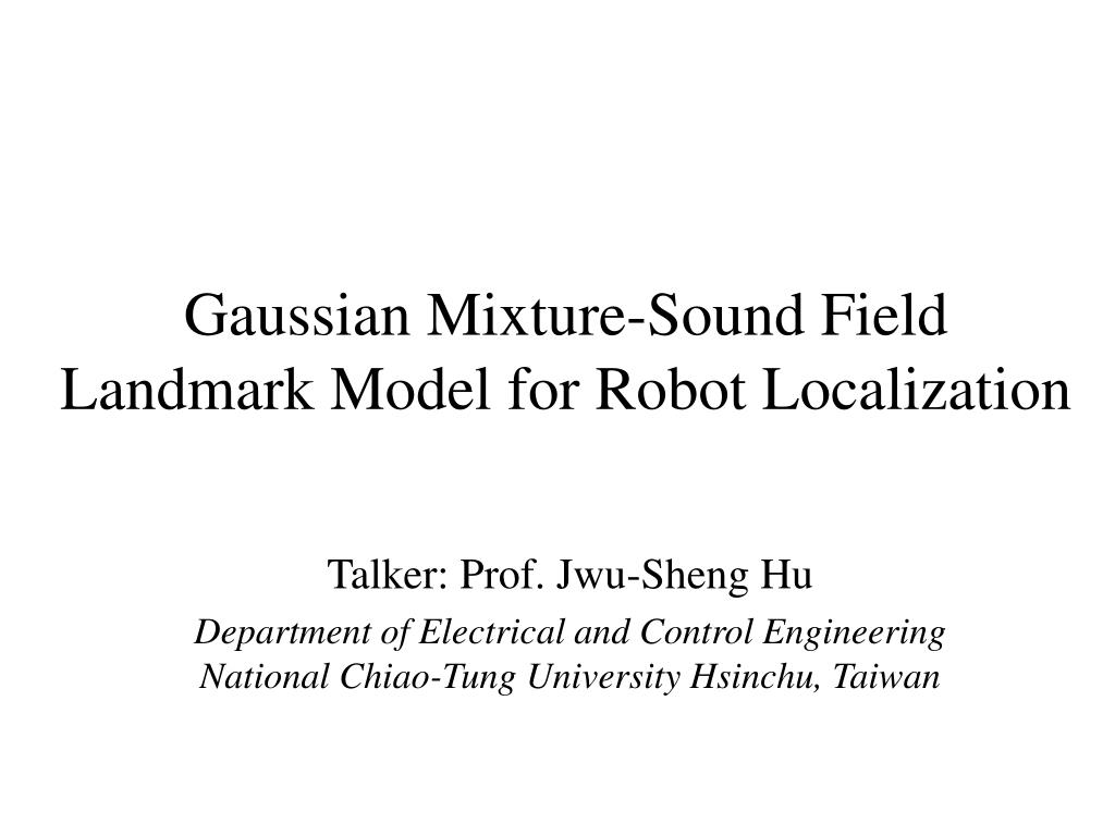 gaussian mixture sound field landmark model for robot localization l.