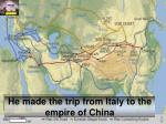 he made the trip from italy to the empire of china