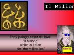 they jokingly called his book il milione which is italian for the million lies