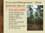 even aged management shade intolerant species