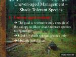 uneven aged management shade tolerant species