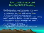 fuel load estimation and bluesky smoke modeling
