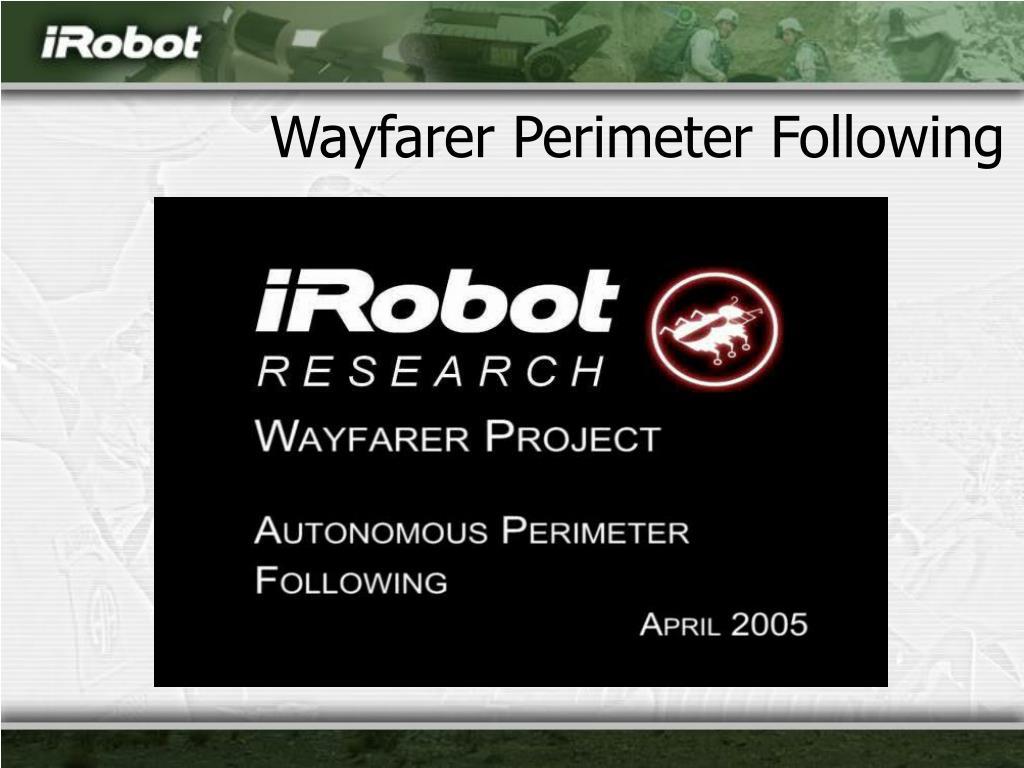 Wayfarer Perimeter Following