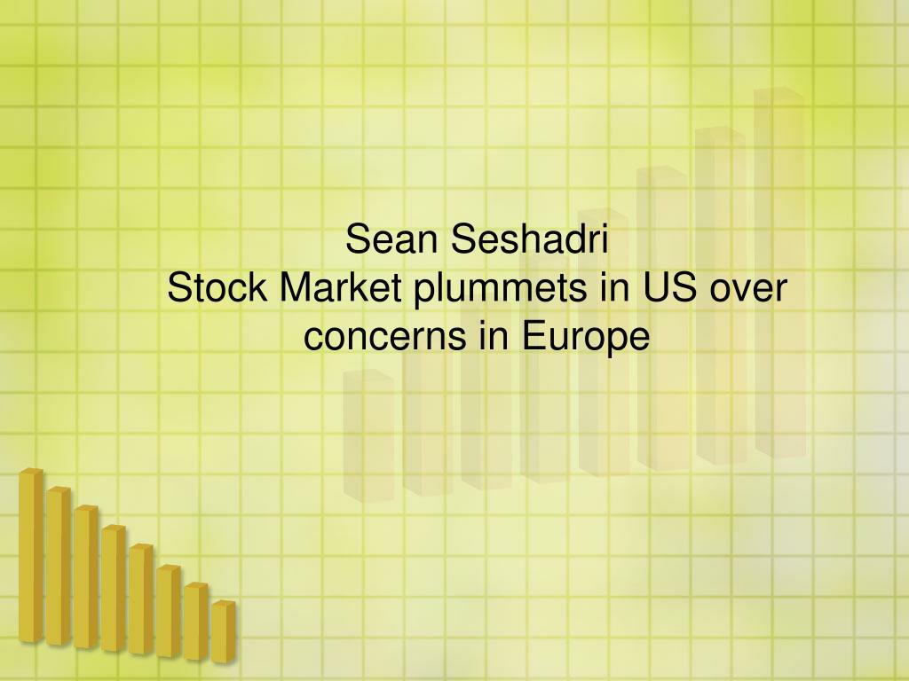 sean seshadri stock market plummets in us over concerns in europe l.