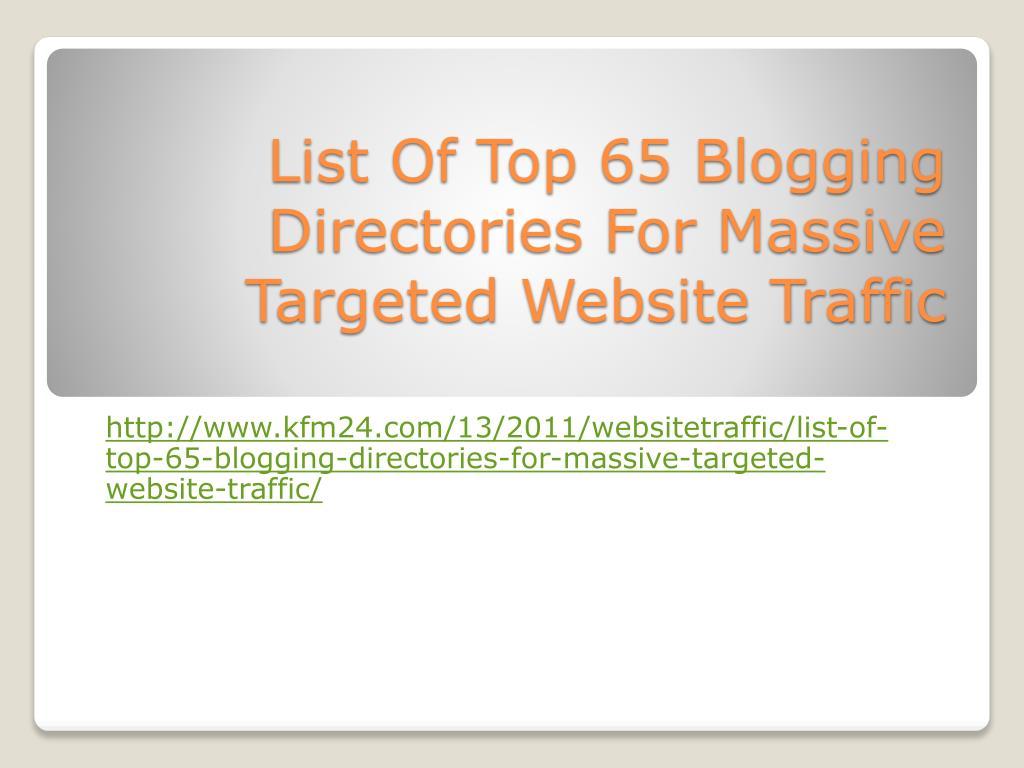 list of top 65 blogging directories for massive targeted website traffic l.