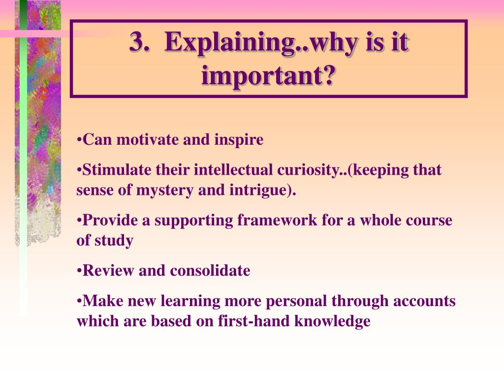 3.  Explaining..why is it important?