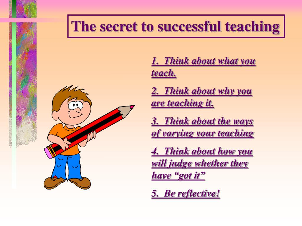 The secret to successful teaching