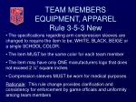 team members equipment apparel rule 3 5 3 new