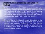 chapter 6 heat processing using hot oils frying