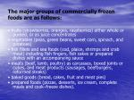 the major groups of commercially frozen foods are as follows