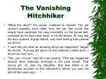 the vanishing hitchhiker8