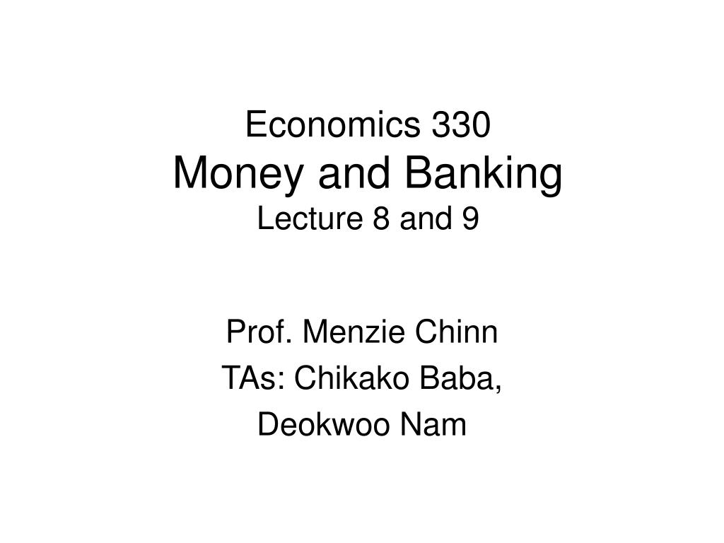 economics 330 money and banking lecture 8 and 9 l.