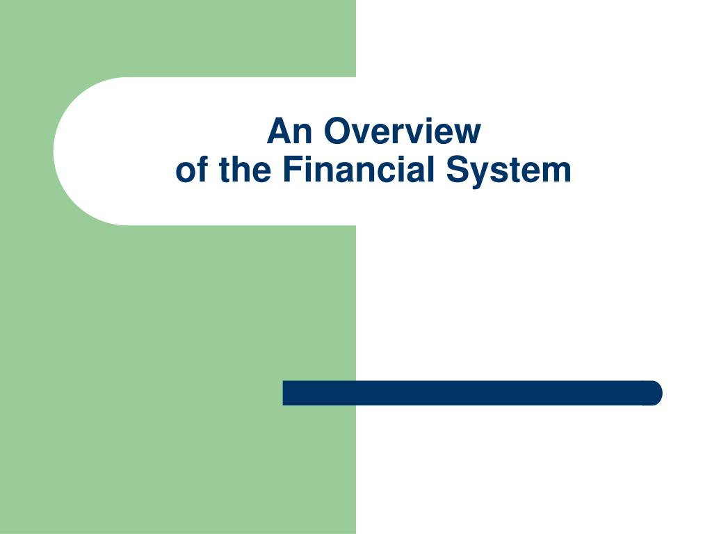 an overview of the financial system l.