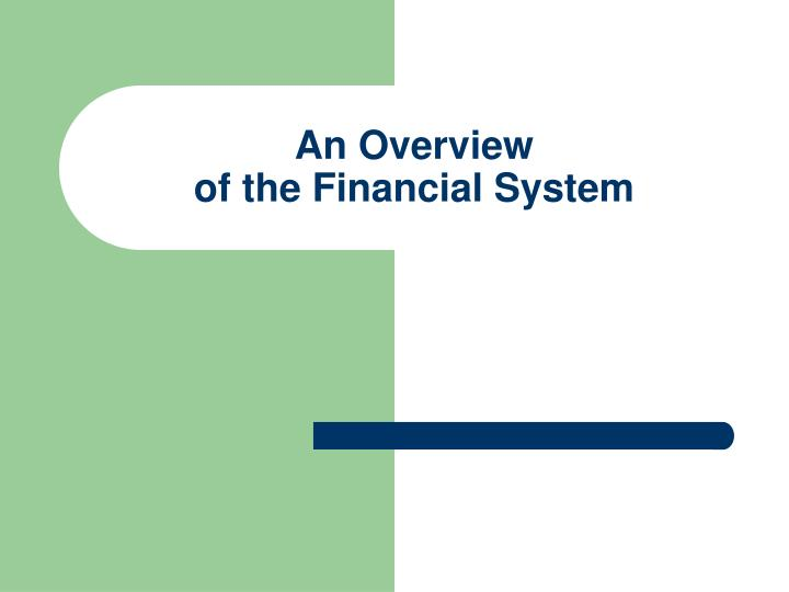 an overview of the financial system n.
