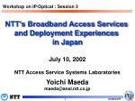 ntt s broadband access services and deployment experiences in japan