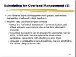 scheduling for overload management 3