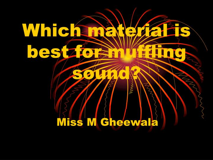which material is best for muffling sound n.