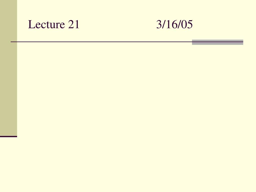 lecture 21 3 16 05 l.