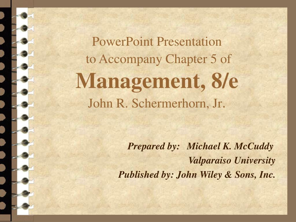powerpoint presentation to accompany chapter 5 of management 8 e john r schermerhorn jr l.