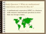 study question 3 what are multinational corporations and what do they do
