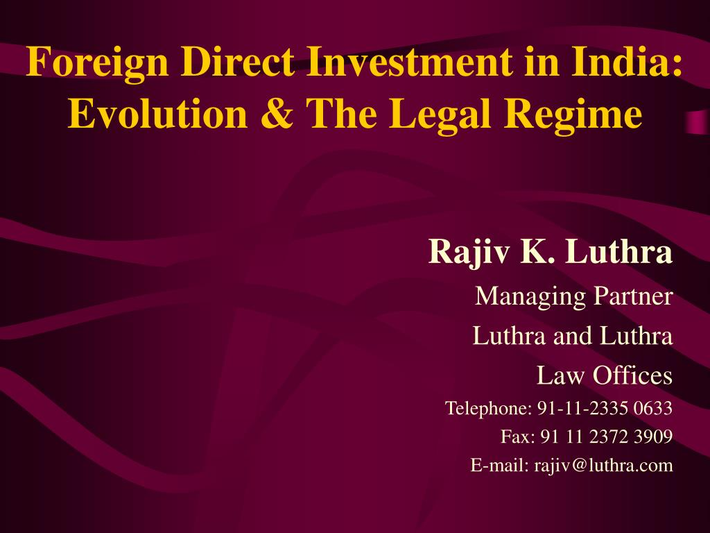 foreign direct investment in india evolution the legal regime l.