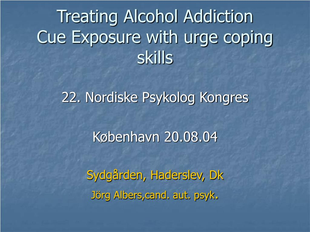treating alcohol addiction cue exposure with urge coping skills l.