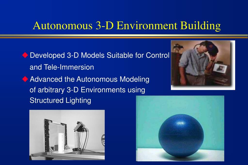 Autonomous 3-D Environment Building