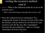 writing the recursive method cont d