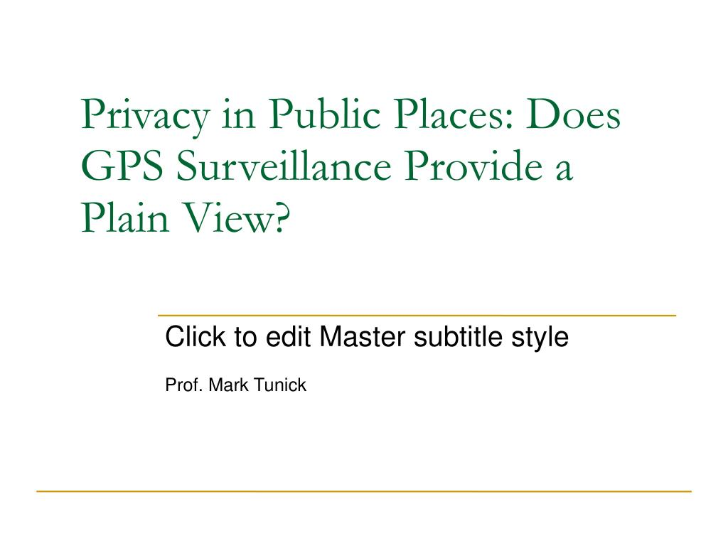 privacy in public places does gps surveillance provide a plain view l.