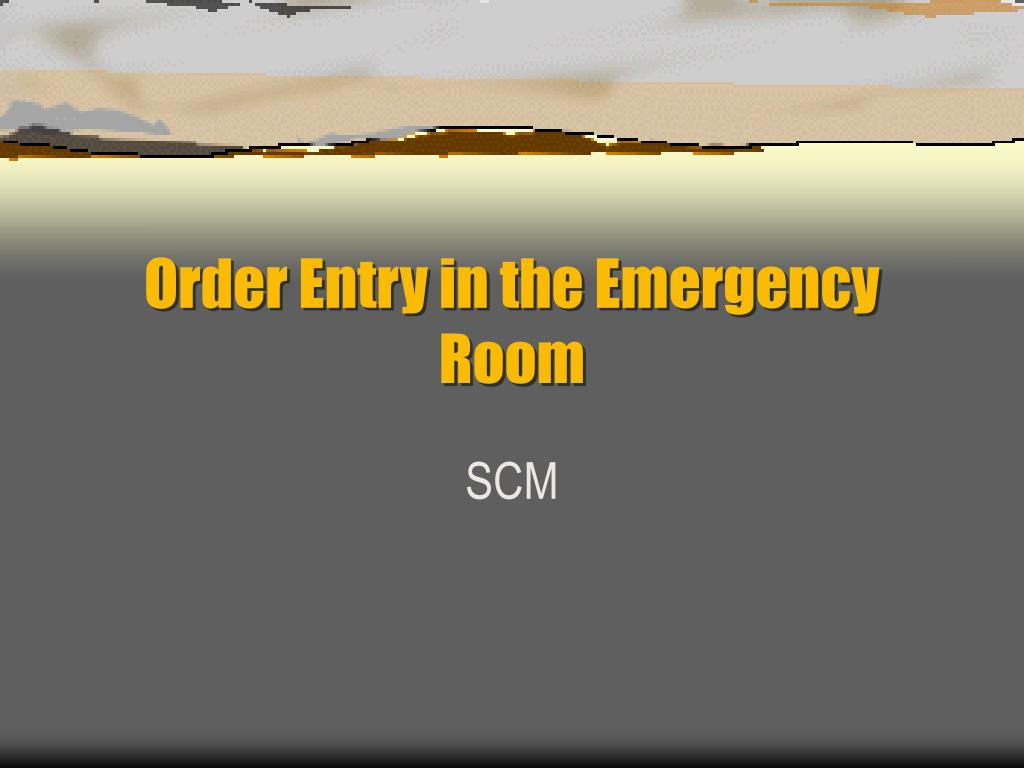 order entry in the emergency room l.