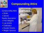compounding attire