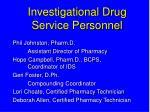investigational drug service personnel