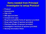 items needed from principal investigator to setup protocol