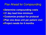 plan ahead for compounding