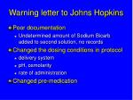 warning letter to johns hopkins5