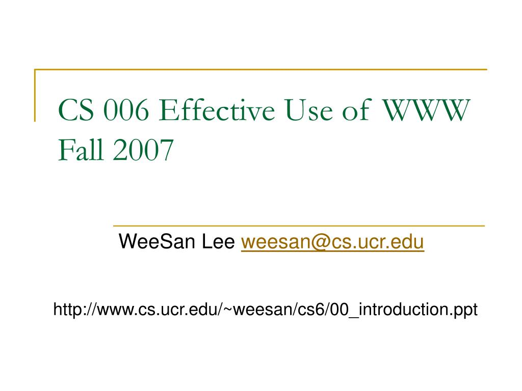cs 006 effective use of www fall 2007 l.