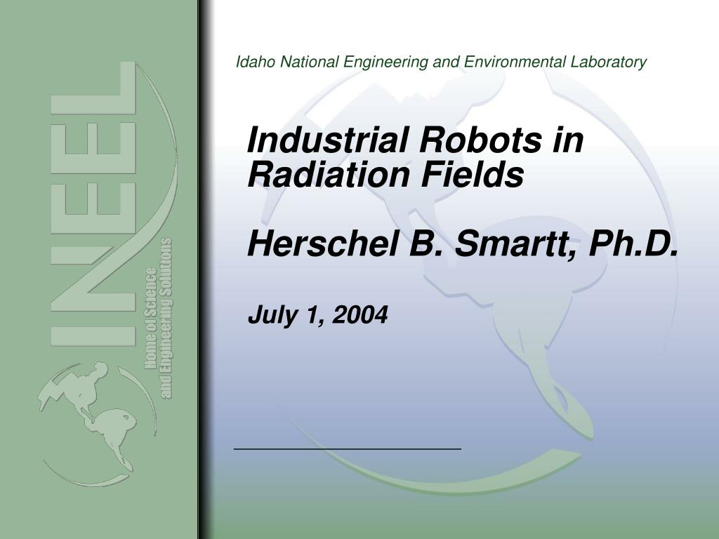 industrial robots in radiation fields herschel b smartt ph d l.